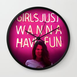 Girls just wanna have fun Wall Clock