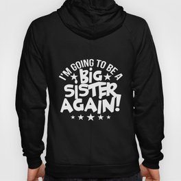 I'm Going To Be A Big Sister Again Kids Youth Sister T-Shirts Hoody
