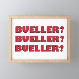 Bueller? Bueller? Bueller? 80s Movie Style Logo, Original Framed Mini Art Print