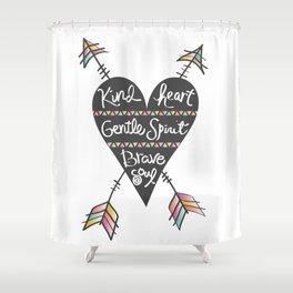 Kind Gentle Brave 1 Shower Curtain