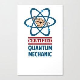 Certified Quantum Mechanic Canvas Print