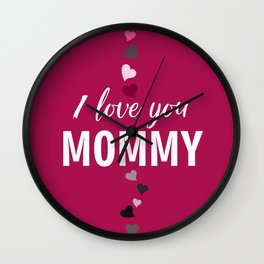 I love you mommy, typographic print for all loving mother, mother's day print Wall Clock