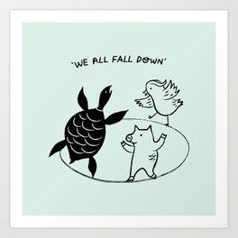 We All Fall Down Art Print