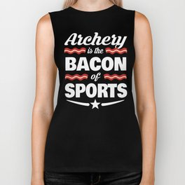 Archery Is The Bacon Of Sports Biker Tank