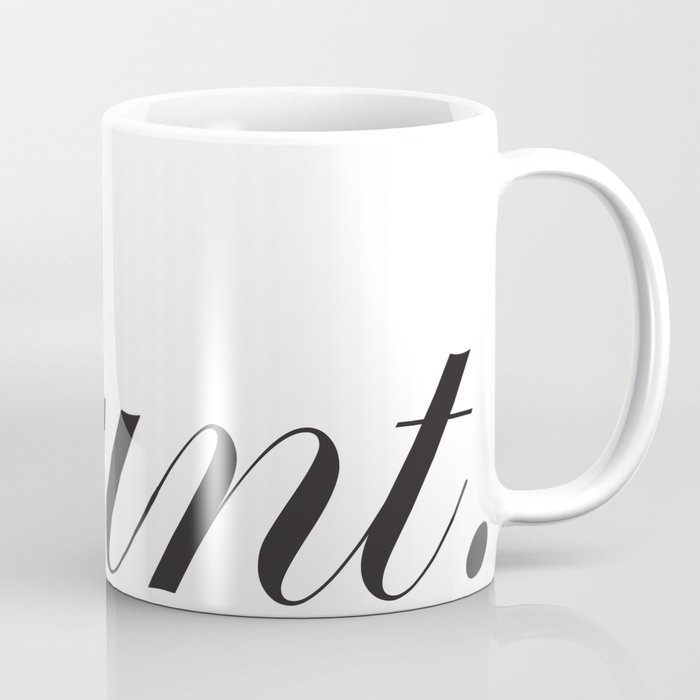 Sophisticated Ignorance - Cunt. Coffee Mug