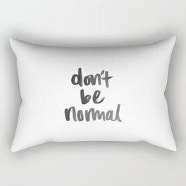 Don't Be Normal Rectangular Pillow