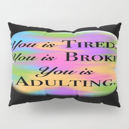 Adulting Pillow Sham