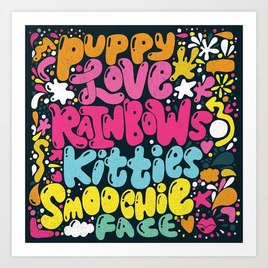 PUPPY LOVE, RAINBOWS, KITTIES, SMOOCHIE FACE Art Print
