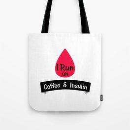 Insulin Funny Sarcastic Diabetes Gift Tote Bag