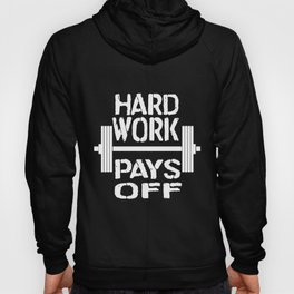 Hard Work Pays Off Workout Gym Bodybuilding T-Shirts Hoody