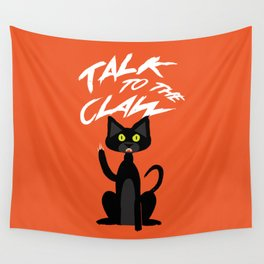 Talk to the Claw Wall Tapestry