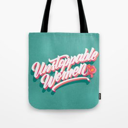 Unstoppable Women Tote Bag