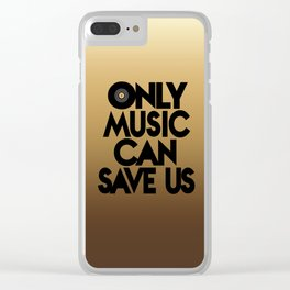 Only Music Can Save Us - Golden Clear iPhone Case