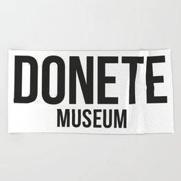 DONETE MUSEUM logo text design in black&white Beach Towel