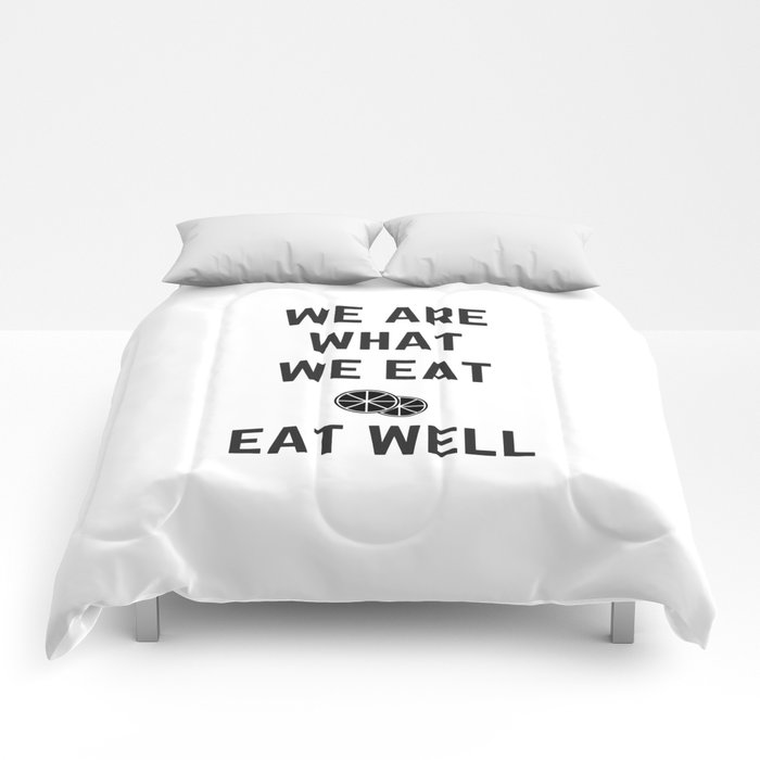 we are what we eat - eat well Comforters