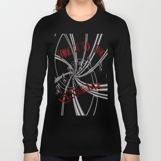 Take It To the Extreme Long Sleeve T-shirt