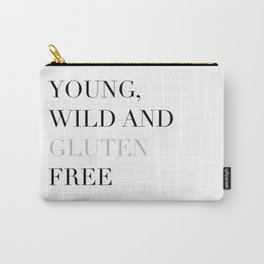 Young, wild and gluten free Carry-All Pouch