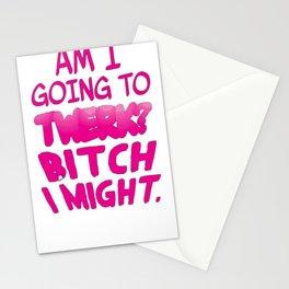 BITCH I MIGHT TWERK TANK TOP Stationery Cards