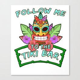 Follow Me To Tiki Gift Design Hawaiian Island Vacation Print Canvas Print