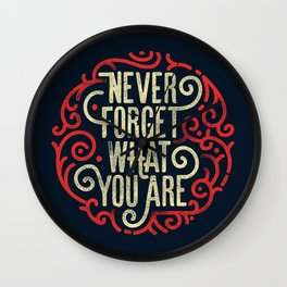 Never forget what you are Wall Clock