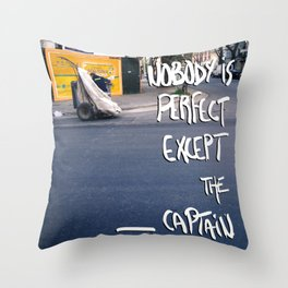 Nobody is perfect except the Captain Throw Pillow