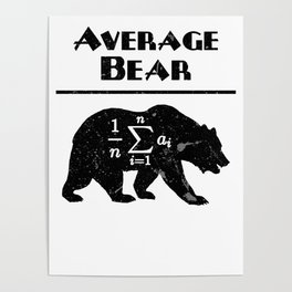 Average Bear Math Mathematics Pun Funny Formula Black Poster