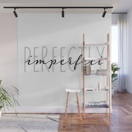 perfectly imperfect Wall Mural