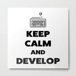 Keep calm and develop Metal Print