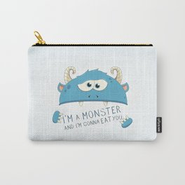 I Am A Monster And I Am Gonna Eat You Carry-All Pouch