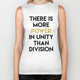 THERE IS MORE POWER IN UNITY THAN DIVISION Biker Tank