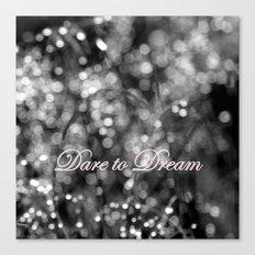 Dare to Dream Canvas Print