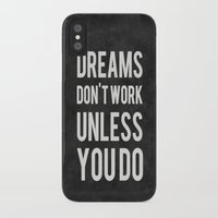 dreams iPhone & iPod Cases featuring Dreams Don't Work Unless You Do by Kimsey Price
