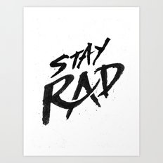 Stay Rad Art Print