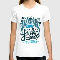 friday T-shirts featuring Friday by Aimee Brodbeck