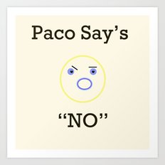 Paco says Art Print
