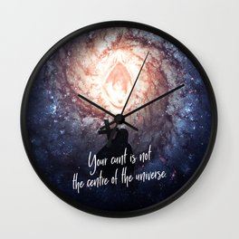 Your cunt is not the centre of the universe. Wall Clock