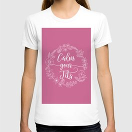 CALM YOUR TITS - Sweary Floral Wreath T-shirt