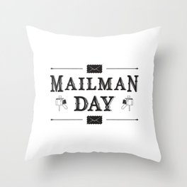 Mailman Day Postman Post Mail Delivery Gift Idea Throw Pillow
