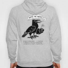 Quoth The Raven.. Whatever Hoody