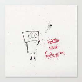 Robots Have Feelings Too Canvas Print