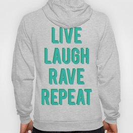 LIVE LAUGH RAVE REPEAT Hoody