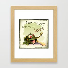 I am hungry for your love Framed Art Print
