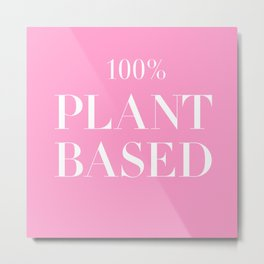 100% Plant Based Statement Tee Metal Print
