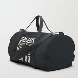 Dreams don't work unless You Do. Quote typography, to inspire, motivate, boost, overcome difficulty Duffle Bag