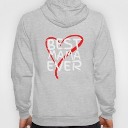 Best Mama Ever Love Heart Mother's Day T-Shirt Hoody
