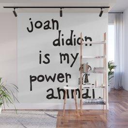 joan didion is my power animal Wall Mural