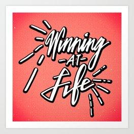 Winning At Life Art Print