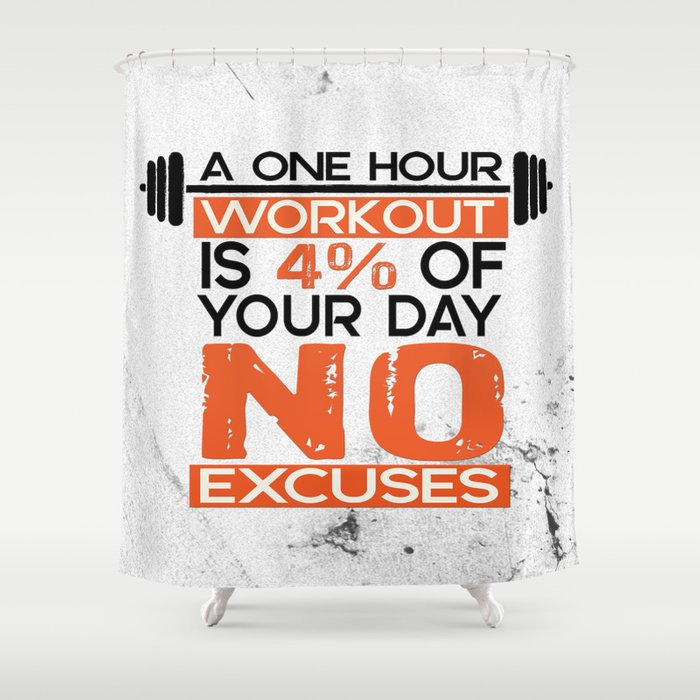 8baa4aa11 A one hour workout is 4 of your day no excuses Fitness Typography Quotes  Shower Curtain