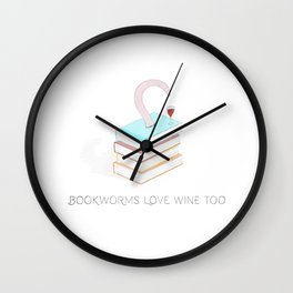 Bookworms love wine too - The book loving wine loving reading worm Wall Clock