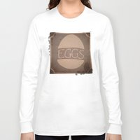 eggs Long Sleeve T-shirts featuring Eggs by brit eddy